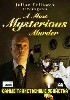 BBC. Самые таинственные убийства / Julian Fellowes Investigates: A Most Mysterious Murder